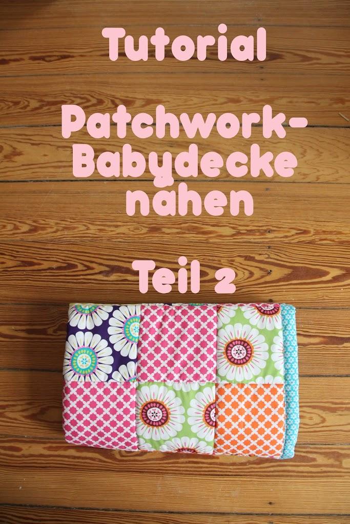 tutorial patchwork babydecke teil2 pech schwefel. Black Bedroom Furniture Sets. Home Design Ideas
