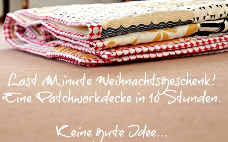 Patchworkdecke – Last Minute Weihnachtsgeschenk
