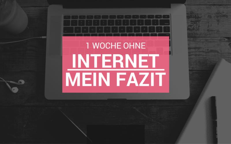 Eine Woche ohne Internet – mein Fazit