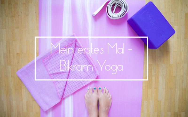 Mein erstes Mal – Bikram Yoga